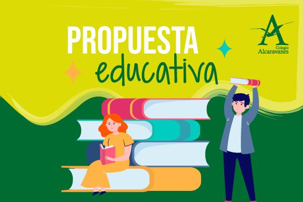 Propuesta educativa Colegio Alcaravanes
